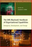 The SMS Blackwell Handbook of Organizational Capabilities : Emergence, Development, and Change, , 1405103043