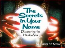 The Secrets in Your Name, Sandra McKenzie, 1562453041