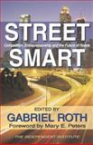 Street Smart : Competition, Entrepreneurship, and the Future of Roads, , 0765803046