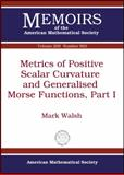 Metrics of Positive Scalar Curvature and Generalised Morse Functions, Mark P. Walsh, 082185304X