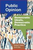 Public Opinion : Democratic Ideals, Democratic Practice, Clawson, Rosalee A. and Oxley, Zoe M., 0872893049