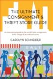 The Ultimate Consignment and Thrift Store Guide, Carolyn Schneider, 1475943040