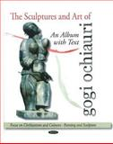The Sculptures and Art of Gogi Ochiauri: an Album with Text, Gogi Ochiauri, 161668304X