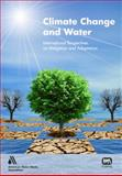 Climate Change and Water : International Perspectives on Mitigation and Adaptation, Howe, Carol and Smith, Joel B., 1843393042