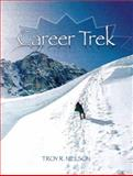 Career Trek : The Journey Begins, Nielson, Troy R., 013119304X