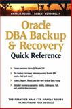 Oracle DBA Backup and Recovery Quick Reference, Russel, Charlie and Cordingley, Robert, 0131403044