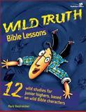 Wild Truth Bible Lessons, Mark Oestreicher, 0310213045