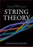 String Theory : Superstring Theory and Beyond, Polchinski, Joseph, 0521633044