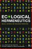 Ecological Hermeneutics : Biblical, Historical and Theological Perspectives, Hunt, Cherryl, 056703304X