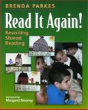 Read It Again! : Revisiting Shared Reading, Parkes, Brenda, 157110304X