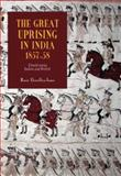 The Great Uprising in India, 1857-58 : Untold Stories, Indian and British, Llewellyn-Jones, Rosie, 1843833042