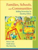 Families, Schools, and Communities : Building Partnerships for Educating Children, Scully, Patricia A. and Barbour, Chandler H., 0133783049