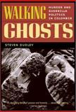Walking Ghosts, Steven Dudley, 0415933048