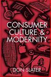 Consumer Culture and Modernity 9780745603049