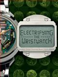 Electrifying the Wristwatch, Lucien F. Trueb and Gunther Ramm, 0764343041