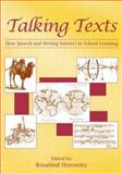 Talking Texts : How Speech and Writing Interact in School Learning, , 0805853049