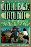 College Bound : The Student's Handbook for Getting Ready, Moving in, and Succeeding on Campus, Kaye, Evelyn and Gardner, Janet, 0874473047