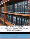 Die Notwendigen Eigenschaften Guter Sägen und Werkzeuge, Anonymous, 1148083049