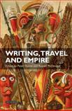 Writing, Travel and Empire : Colonial Narratives of Other Cultures, , 1845113047