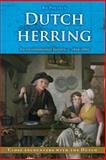 Dutch Herring : An Environmental History, C. 1600-1860, Poulsen, Bo, 9052603049