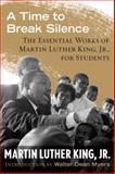 A Time to Break Silence, Martin Luther King, 0807033057