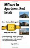 38 Years in Apartment Real Estate, Reginald C. Fenton, 1553953053