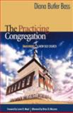 The Practicing Congregation : Imagining a New Old Church, Bass, Diana Butler, 1566993059