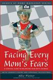Facing Every Mom's Fears, Allie Pleiter, 0310253055
