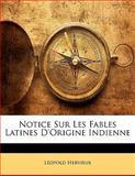 Notice Sur les Fables Latines D'Origine Indienne, Léopold Hervieux, 1141623056