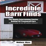 Ultimate Barn Finds, Wallace A. Wyss, 1583883053