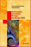 Mathämatiques, Informatique, Physique. Au fil des TIPE, Decreusefond, L. and Maruani, A., 2287223053