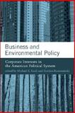 Business and Environmental Policy : Corporate Interests in the American Political System, , 0262113058