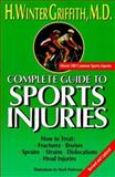 The Complete Guide to Sports Injuries, H. Winter Griffith, 0399523057