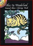 Alice in Wonderland Stained Glass Coloring Book, Marty Noble, 048640305X