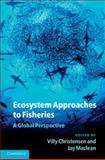 Ecosystem Approaches to Fisheries : A Global Perspective, , 0521113059