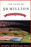 The Faith of 50 Million : Baseball, Religion, and American Culture, , 0664223052