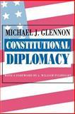Constitutional Diplomacy, Glennon, Michael J., 0691023050