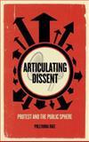 Coalition Dissent : Contemporary Protest and the Public Sphere, Ruiz, Pollyanna, 0745333052