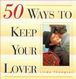 50 Ways to Keep Your Lover, Linda Thompson, 1563523051