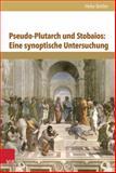 Pseudo-Plutarch und Stobaios : Eine Synoptische Untersuchung, Bottler, Heike, 3525253052