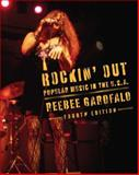 Rockin' Out : Popular Music in the U. S. A., Garofalo, Reebee, 0132343053