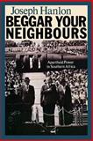 Beggar Your Neighbours : Apartheid Power in Southern Africa, Hanlon, Joseph, 0852553056