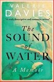 The Sound of Water, Valerie Davies, 0957593058