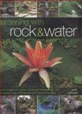 Gardening with Rock and Water, Peter Robinson, 1843093057
