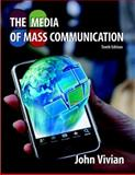 The Media of Mass Communication, Vivian, John, 0205693059