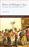 Britain and Wellington's Army : Recruitment, Society and Tradition, 1807-15, Linch, Kevin, 023027305X