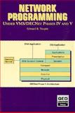 Network Programming under VMS DECNet Phases IV and V, Toupin, Edward B., 0471603058
