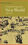 Colonial Writing and the New World, 1583-1671 : Allegories of Desire, Scanlan, Thomas J., 0521643058