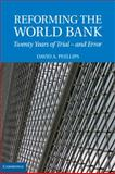 Reforming the World Bank : Twenty Years of Trial - And Error, Phillips, David A., 0521883059