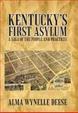 Kentucky's First Asylum, Alma Wynelle Deese, 1462073050